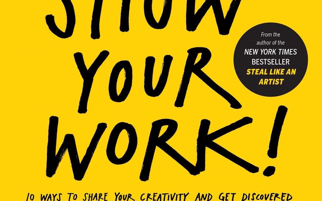 Show Your Work is inspiring