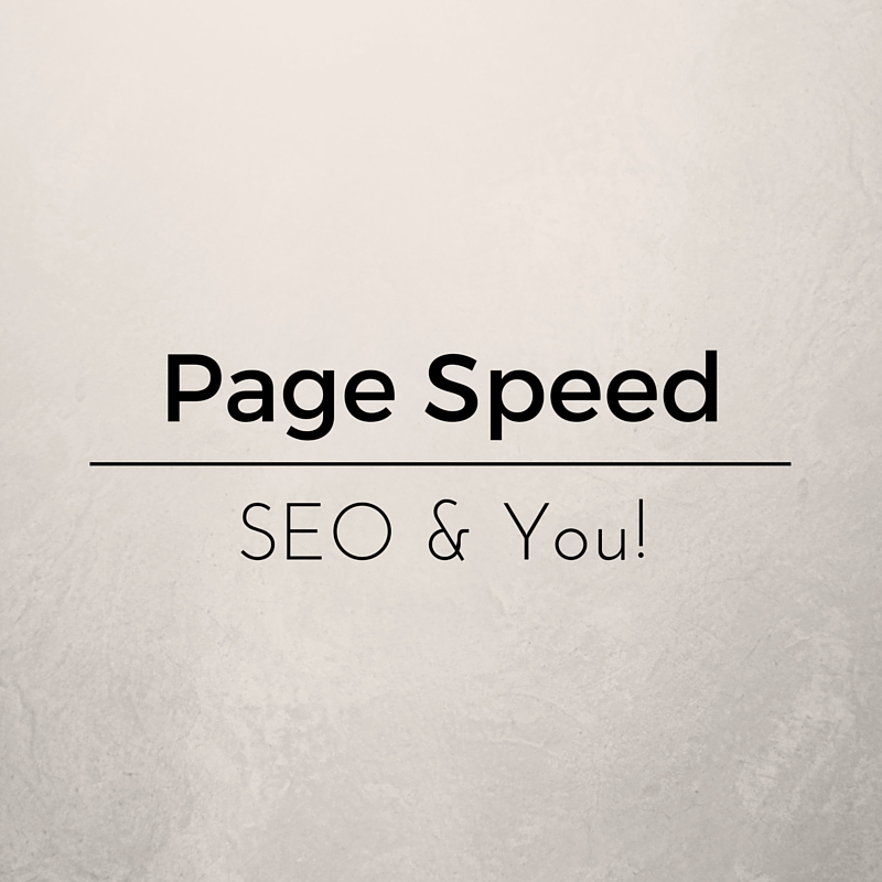 Page Speed SEO and You